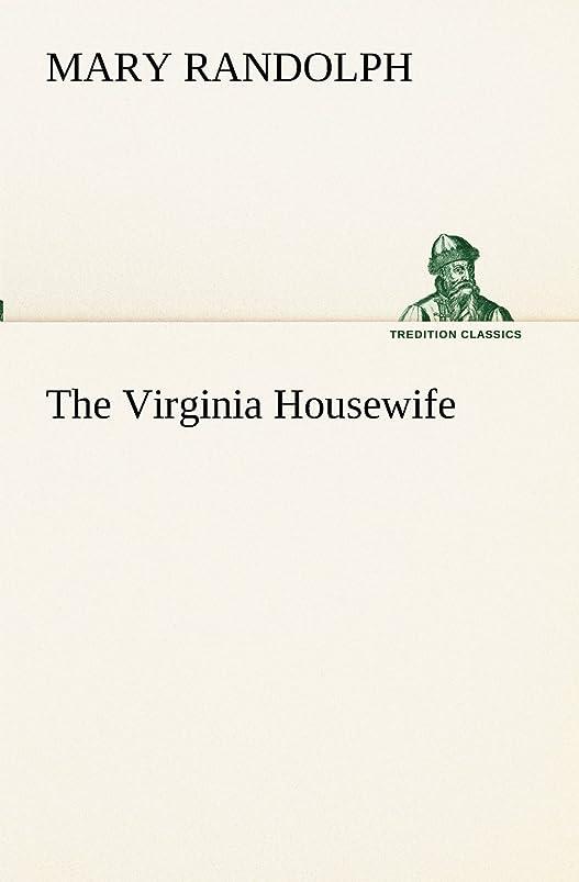 松明オーラル修士号The Virginia Housewife (TREDITION CLASSICS)