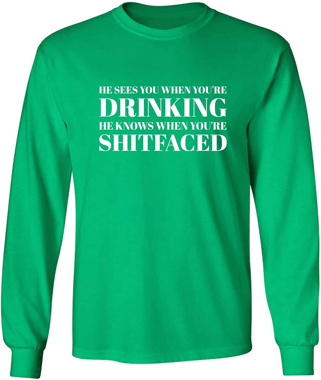 He Sees You When You're Drinking Adult Long Sleeve T in Kelly Green - XXXX-Large