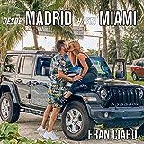 Desde Madrid hasta Miami