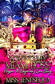 Loving My Miami Boss: Hassan & Nazariah's Love Story (Loving My Miami Boss: Hassan & Nazariah's Love Story Book 1)