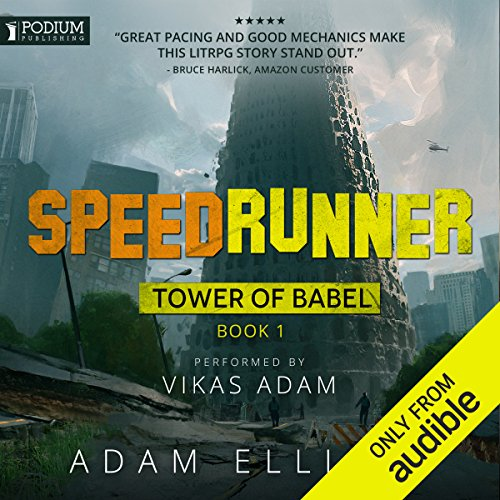 SpeedRunner     Tower of Babel, Book 1              By:                                                                                                                                 Adam Elliott                               Narrated by:                                                                                                                                 Vikas Adam                      Length: 11 hrs and 19 mins     612 ratings     Overall 4.6