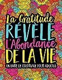La Gratitude Révèle L'Abondance De La Vie : Un Livre De Coloriage Pour Adultes