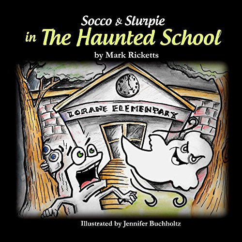 Socco and Slurpie in The Haunted School (English Edition)