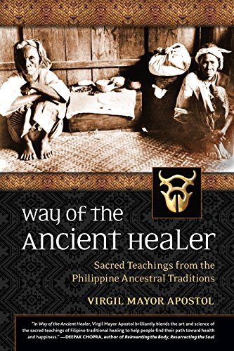 Compare Textbook Prices for Way of the Ancient Healer: Sacred Teachings from the Philippine Ancestral Traditions Illustrated Edition ISBN 9781556439414 by Apostol, Virgil Mayor