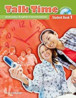 Talk Time: Everyday English Conversation: Student Book 1 (Talk Time Series)