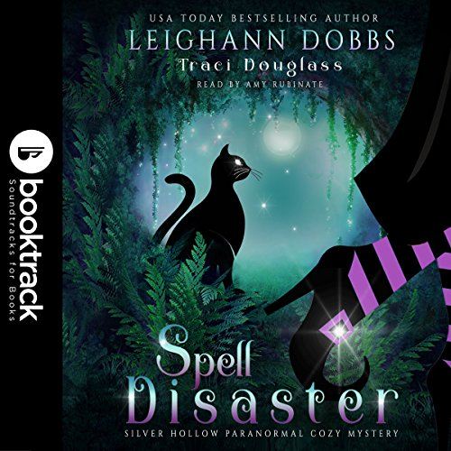 Spell Disaster (Booktrack Edition)     Silver Hollow Paranormal Cozy Mysteries, Book 2              By:                                                                                                                                 Leighann Dobbs,                                                                                        Traci Douglass                               Narrated by:                                                                                                                                 Amy Rubinate                      Length: 4 hrs and 29 mins     1 rating     Overall 5.0