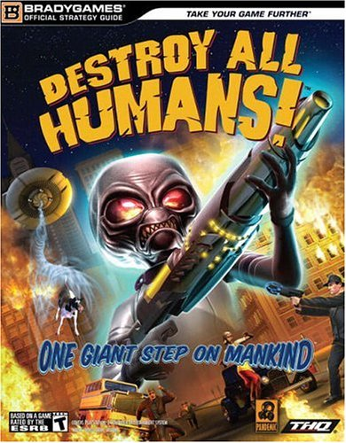 Destroy All Humans!™ Official Strategy Guide (Official Strategy Guides)