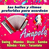 Amapola - Los Bailes Y Ritmos Preferidos Para Acordeón (Swing - Mambo - Disco - Samba - Rumba - Vals - Tarantela)