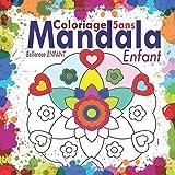 Coloriage Mandala Enfant 5 ans: 35 Mandalas pour enfants ; Livre de coloriage mandala pour enfants ; Cahier de coloriage enfant 5 ans avec mandala ... anti-stress enfant (Coloriage magique enfant)