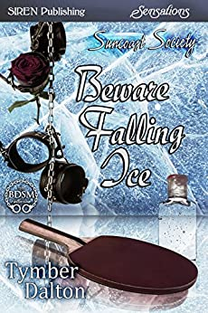 Beware Falling Ice [Suncoast Society] (Siren Publishing Sensations) by [Tymber Dalton]