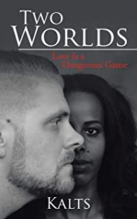 Two Worlds: Love Is a Dangerous Game