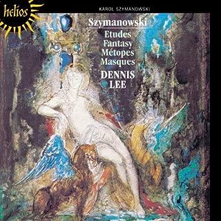 Szymanowski: Etudes; Fantasy; Metopes; Masques