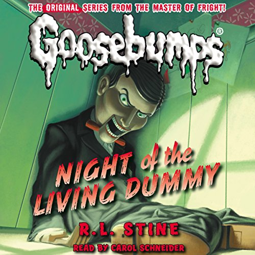 Classic Goosebumps: Night of the Living Dummy                   De :                                                                                                                                 R.L. Stine                               Lu par :                                                                                                                                 Carol Schneider                      Durée : 2 h et 50 min     Pas de notations     Global 0,0
