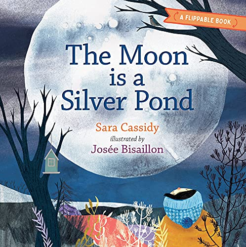 The Moon is a Silver Pond  The Sun is a Peach: A Flippable Book