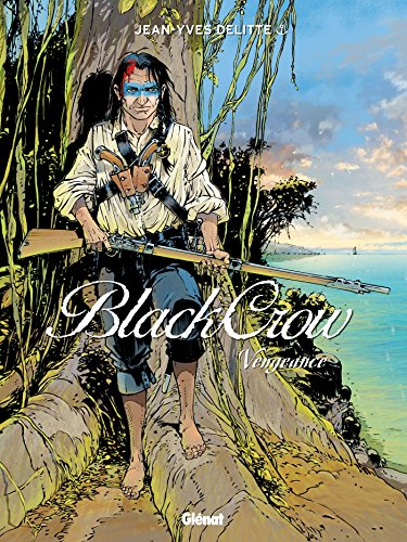 Black Crow - Tome 05: Vengeance