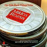 Miklos Rozsa 1: Ben Hur / King Of Kings / The Power