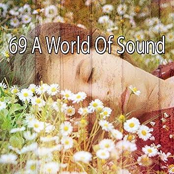 69 A World of Sound