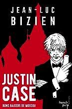 Justin Case - Bons baisers de Moscou (French Edition)