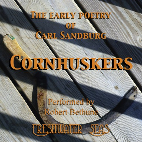 The Early Poetry of Carl Sandburg: Cornhuskers audiobook cover art