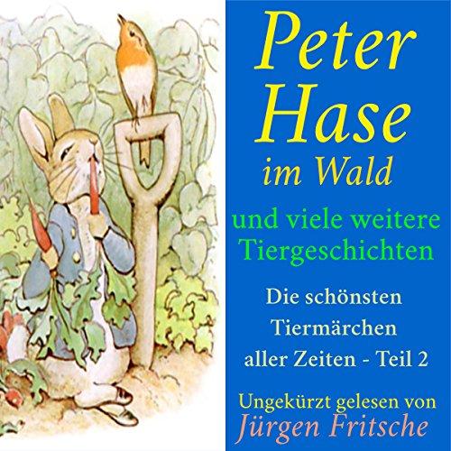 Peter Hase im Wald - und viele weitere Tiergeschichten cover art