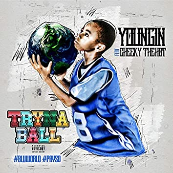 Tryn to Ball (feat. Cheeky the Hot)