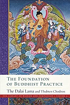 The Foundation of Buddhist Practice (The Library of Wisdom and Compassion Book 2) (English Edition) par [Thubten Chodron, Dalai Lama]