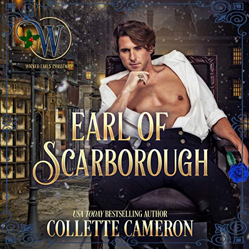 Earl of Scarborough: Wicked Earls' Club, Book 21 (Seductive Scoundrels 9)