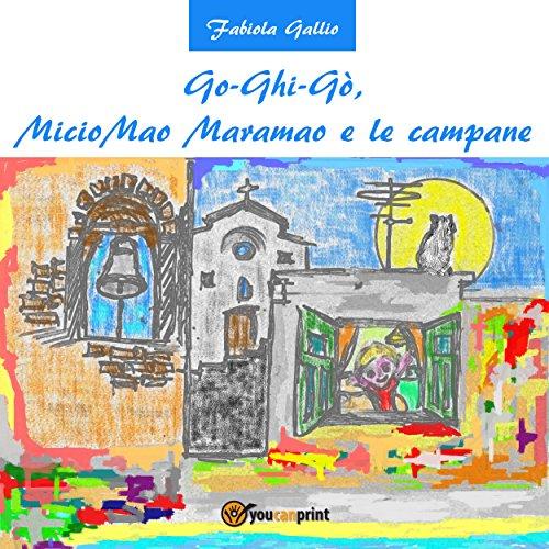 Go-Ghi-Gò, Miciomao Maramao e le campane audiobook cover art