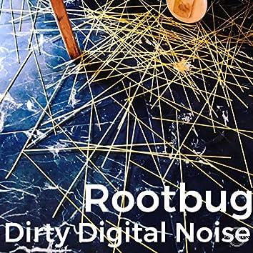 Dirty Digital Noise