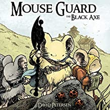 Mouse Guard - The Black Axe by David Petersen (13-Dec-2013) Hardcover
