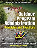 Outdoor Program Administration: Principles and Practices