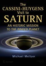 The Cassini-Huygens Visit to Saturn: An Historic Mission to the Ringed Planet (Springer Praxis Books) (English Edition)