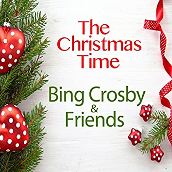 The Christmas Time (Bing Crosby & Friends)