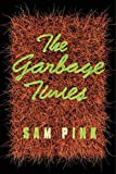 The Garbage Times/White Ibis: Two Novellas