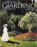 L'invenzione del giardino occidentale. Ediz. illustrata (Illustrati. Arte mondo)