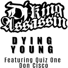 Dying Young (feat. Quiz One & Don Cisco) [Explicit]