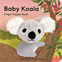 Baby Koala: Finger Puppet Book: (Finger Puppet Book for Toddlers and Babies, Baby Books for First Year, Animal Finger Puppets) (Little Finger Puppet Board Books)