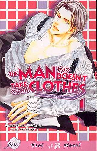The Man Who Doesn't Take Off His Clothes Volume 1 (Yaoi Novel)
