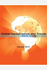 Global Catastrophes and Trends: The Next Fifty Years Kindle Edition