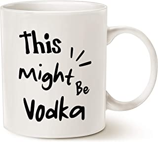 MAUAG Funny Coffee Mugs, This Might Be Vodka Best Birthday and Family Present Cup, White 11 Oz