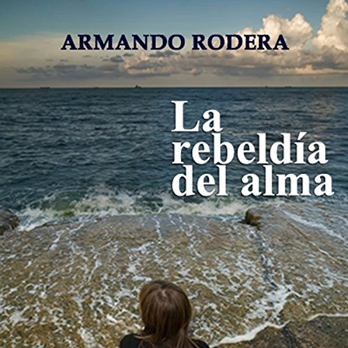 La rebeldía del almab [Rebellion of the Soul] cover art