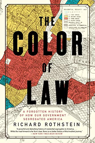 Compare Textbook Prices for The Color of Law: A Forgotten History of How Our Government Segregated America Reprint Edition ISBN 9781631494536 by Rothstein, Richard