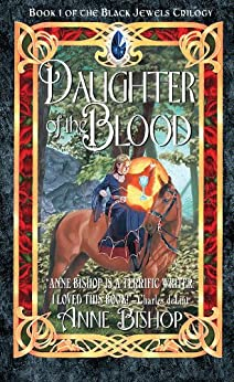 Daughter of the Blood (The Black Jewels Book 1) by [Anne Bishop]