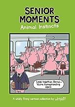 Senior Moments: Animal Instincts