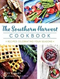 The Southern Harvest Cookbook: Recipes Celebrating Four Seasons