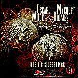 Oscar Wilde & Mycroft Holmes - Sonderermittler der Krone: Folge 27: Dreißig Silberlinge