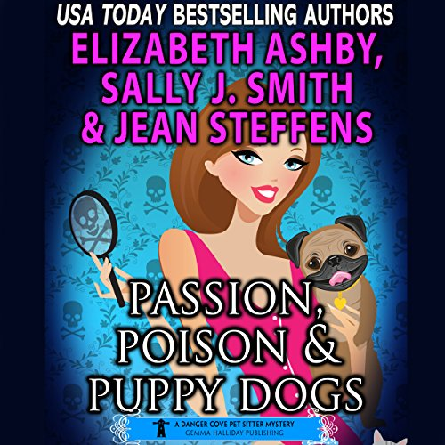 Passion, Poison & Puppy Dogs     Danger Cove Mysteries, Book 9              Autor:                                                                                                                                 Sally J. Smith,                                                                                        Jean Steffens,                                                                                        Elizabeth Ashby                               Sprecher:                                                                                                                                 Angie Hickman                      Spieldauer: 6 Std. und 12 Min.     Noch nicht bewertet     Gesamt 0,0