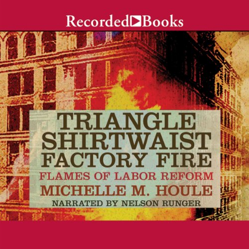 The Triangle Shirtwaist Factory Fire audiobook cover art