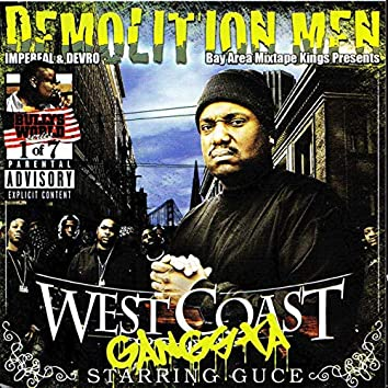Demolition Men Present : West Coast Gangsta Starring Guce