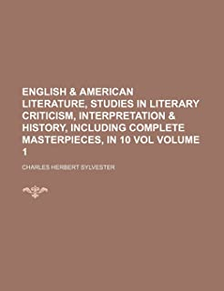 English & American Literature, Studies in Literary Criticism, Interpretation & History, Including Complete Masterpieces, i...